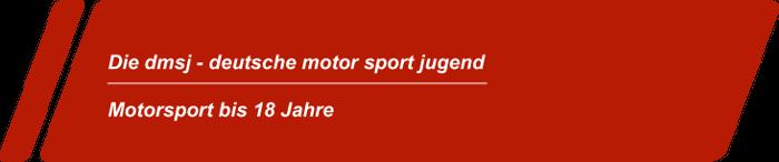 dmsj-deutsche motor sport jugend